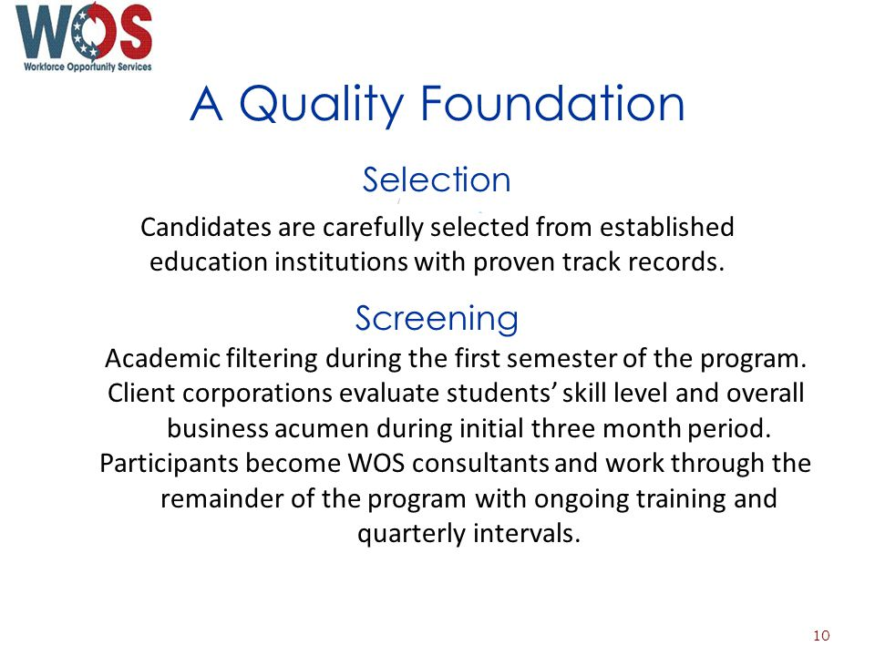 A Quality Foundation Academic filtering during the first semester of the program.
