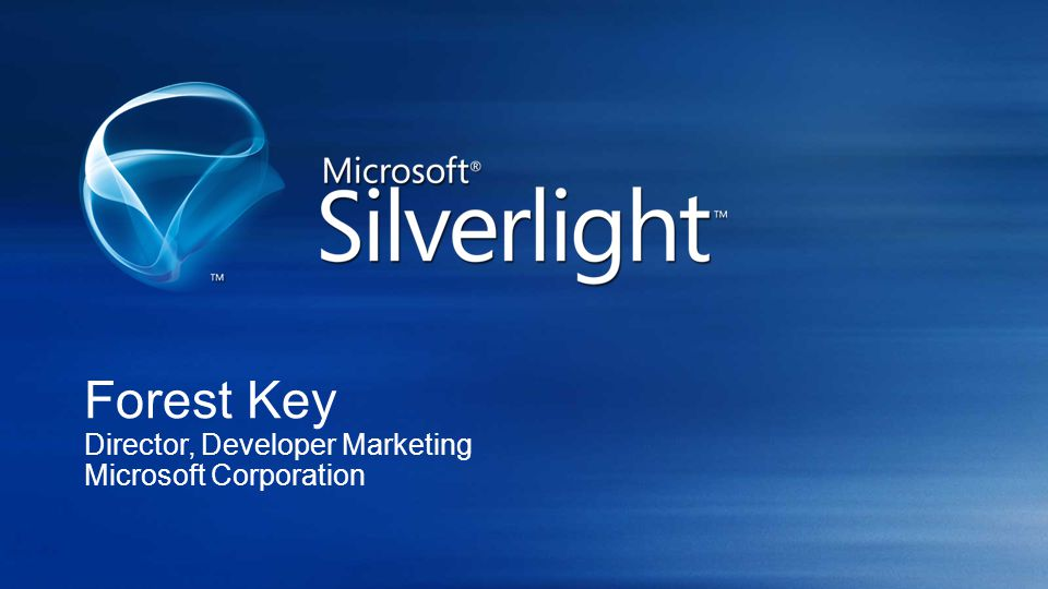 Forest Key Director, Developer Marketing Microsoft Corporation
