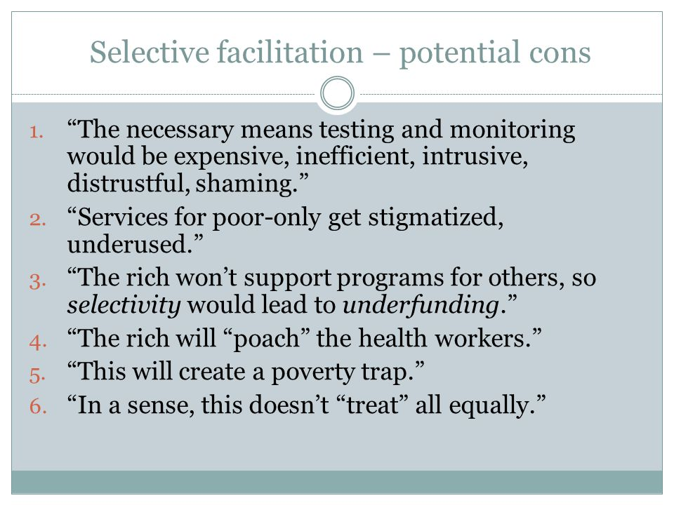 Selective facilitation – potential cons 1.