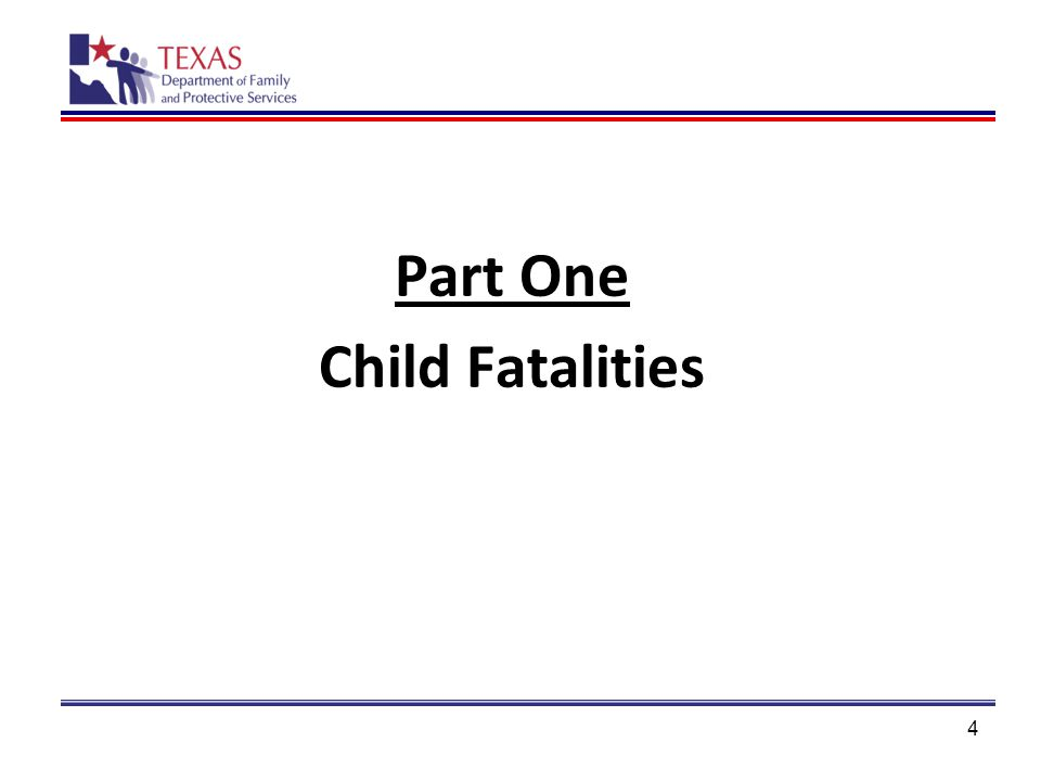 Part One Child Fatalities 4