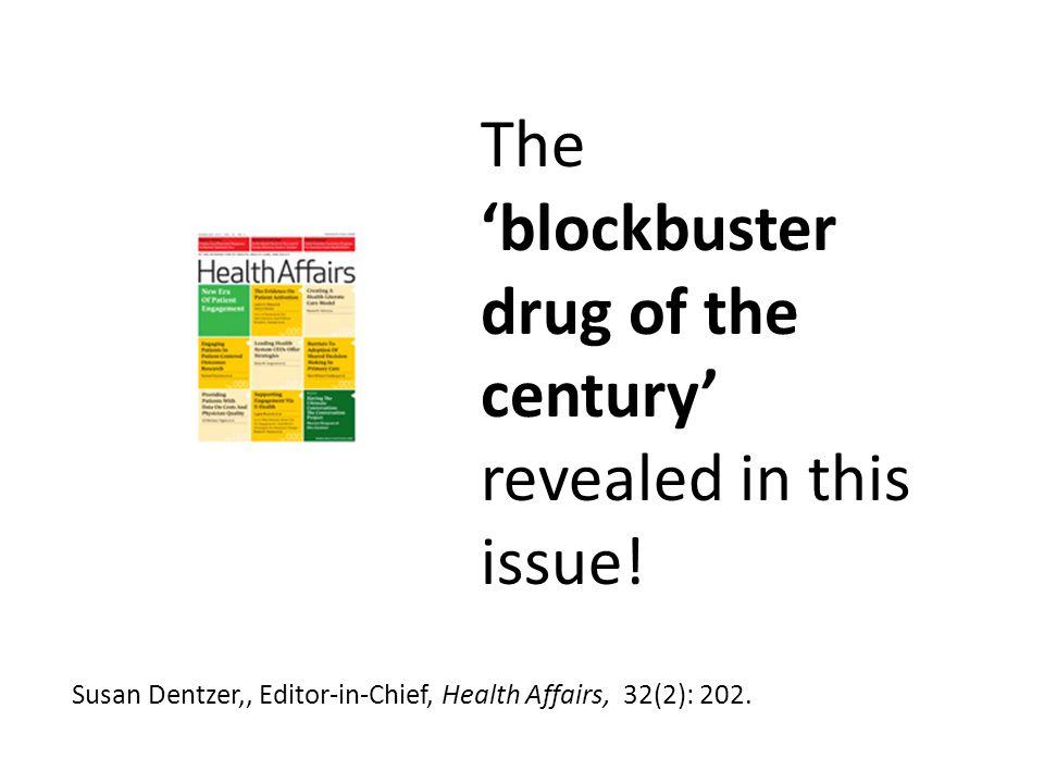 Susan Dentzer,, Editor-in-Chief, Health Affairs, 32(2): 202.