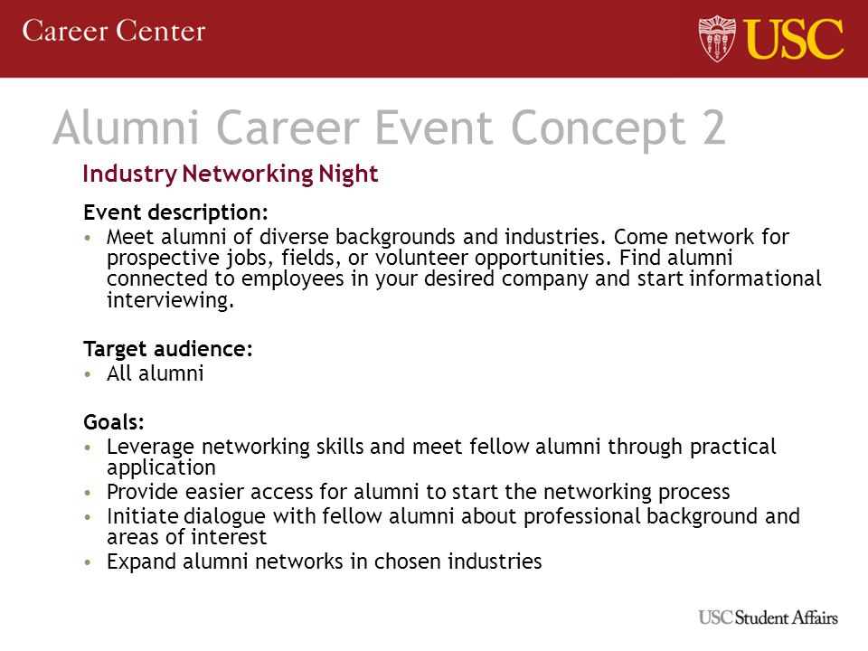 Alumni Career Event Concept 2 Industry Networking Night Event description: Meet alumni of diverse backgrounds and industries.