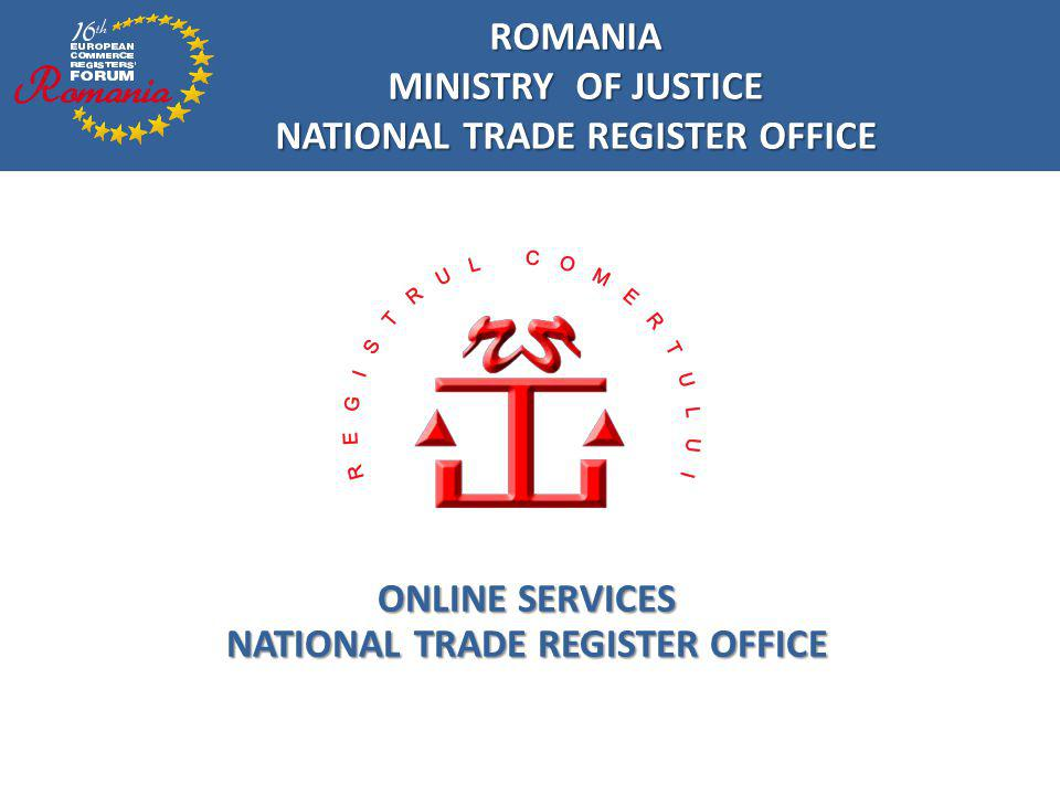 CONTENTS Online service project Online service project Characteristics of the online services Characteristics of the online services Types of online services Types of online services RECOM online service RECOM online service Q&A Q&A ROMANIA MINISTRY OF JUSTICE NATIONAL TRADE REGISTER OFFICE