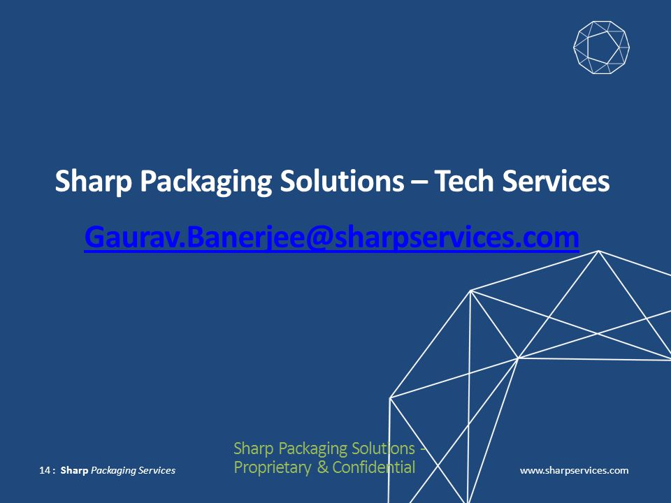 www.sharpservices.com : Sharp Packaging Services 14 Sharp Packaging Solutions - Proprietary & Confidential Sharp Packaging Solutions – Tech Services G