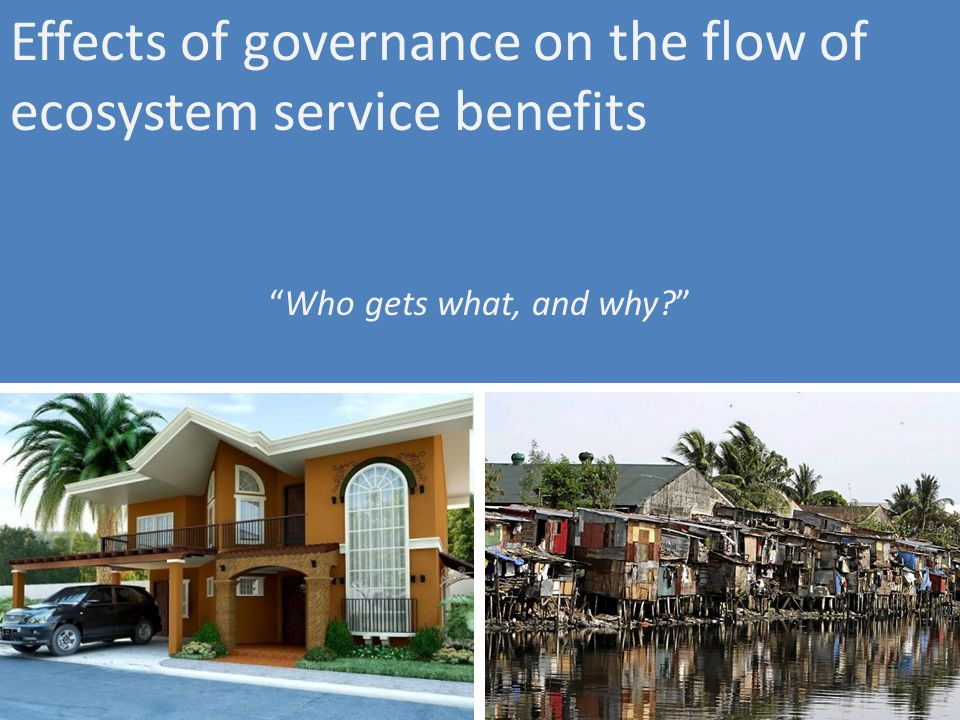 Effects of governance on the flow of ecosystem service benefits Who gets what, and why?