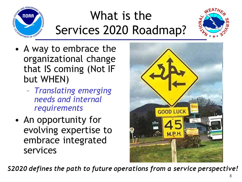 Services 2020 Transformational Concepts 4D environmental data cube and web services for IDSS Common operating picture for all users and services Challenge of adding value to gridded information in the face of shrinking production cycles Blurring of line between forecasts and warnings
