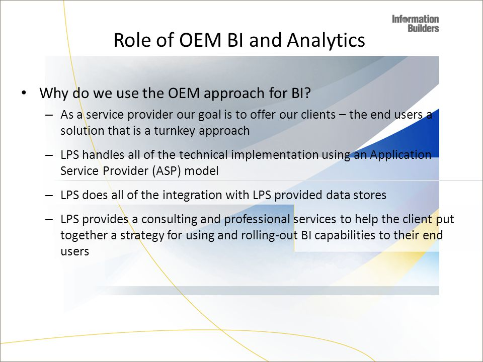 Why do we use the OEM approach for BI.