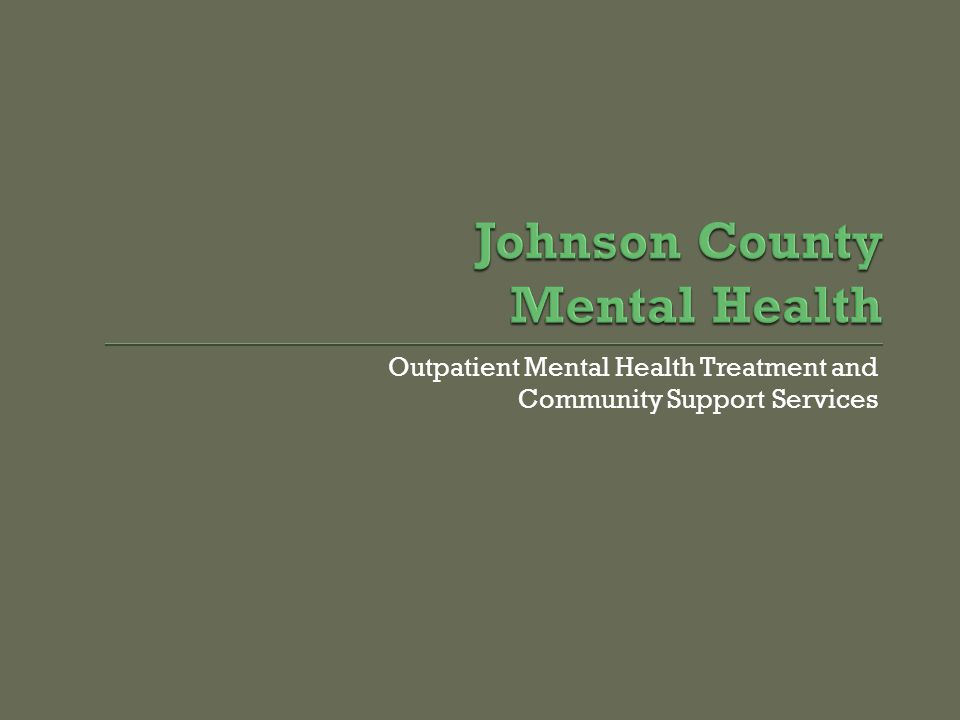 Outpatient Mental Health Treatment and Community Support Services