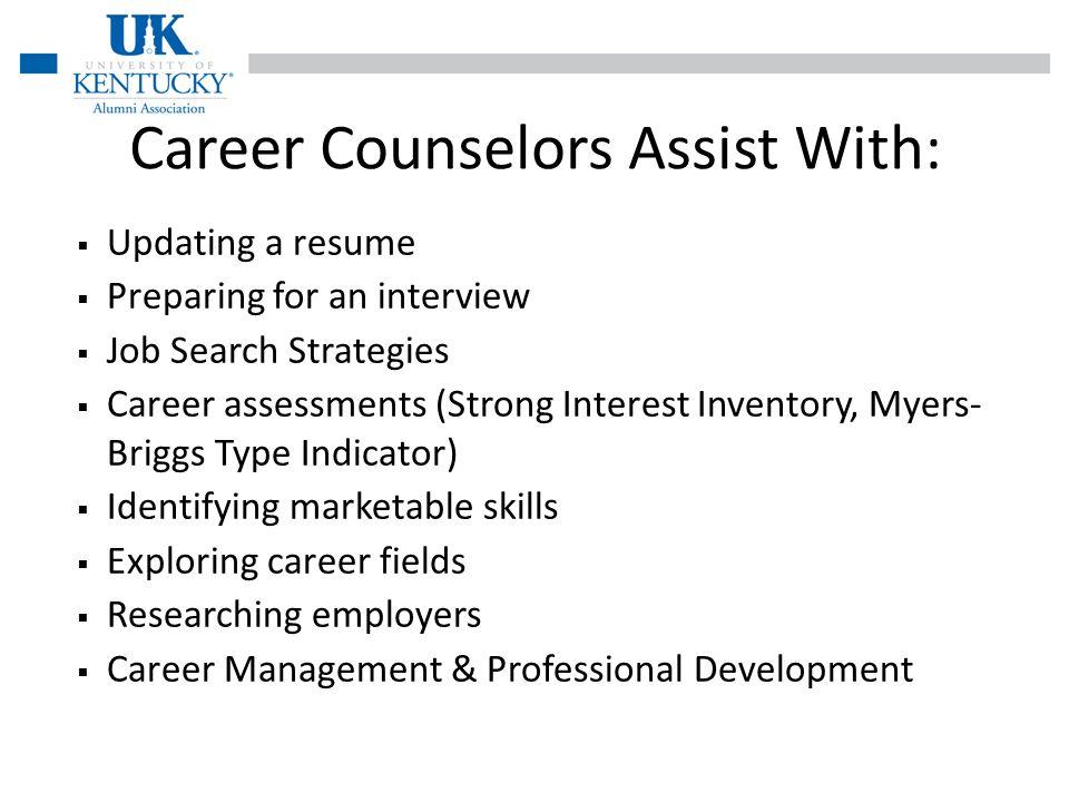 ACS Career Counselors Kelly Allgeier, MA, NCC, BCC kelly.higgins@uky.edu MA in Mental Health Counseling National Certified Counselor (NCC) Board Certified Coach (BCC) Caroline Francis, Ed.S, NCCC, MCC, BCC cfrancis@uky.edu National Certified Career Counselor (NCCC) Master Career Counselor (MCC) Global Career Development Facilitator Instructor (GCDF) Board Certified Coach (BCC) www.ukalumni.net/career 888-9-UKCATS (852287)