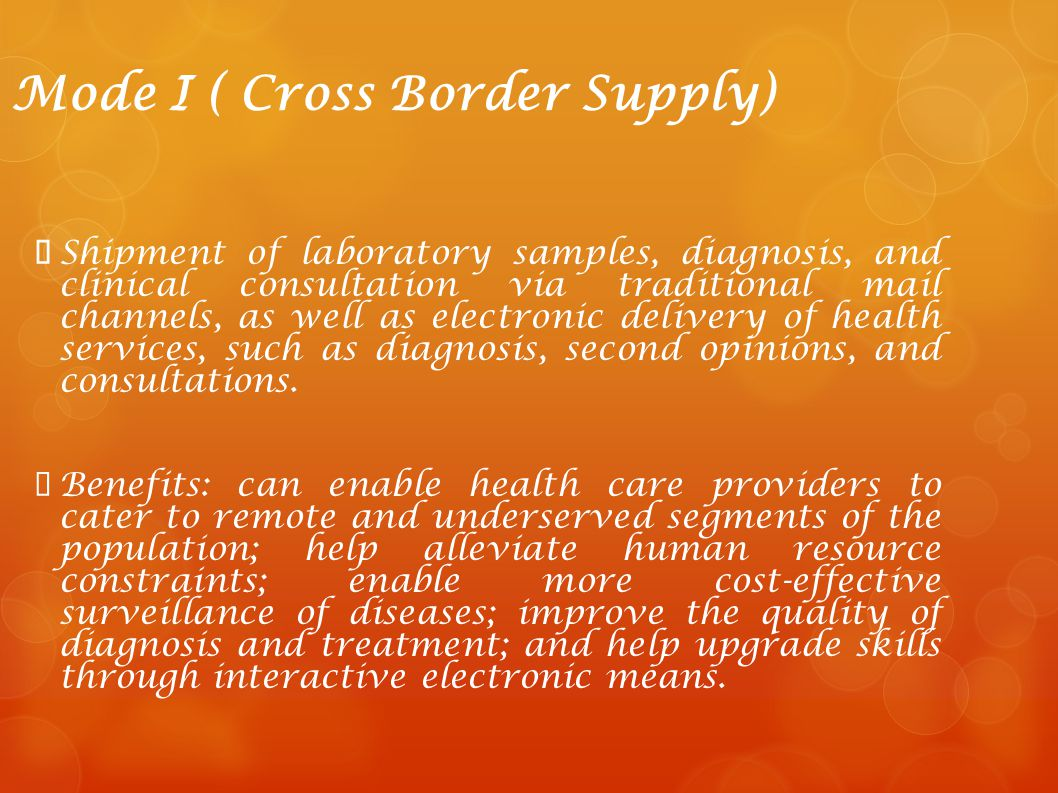 Mode I ( Cross Border Supply) Shipment of laboratory samples, diagnosis, and clinical consultation via traditional mail channels, as well as electroni