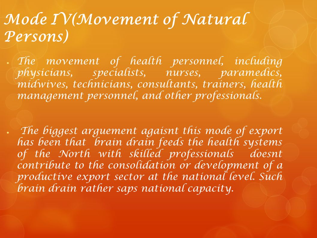 Mode IV(Movement of Natural Persons) The movement of health personnel, including physicians, specialists, nurses, paramedics, midwives, technicians, c