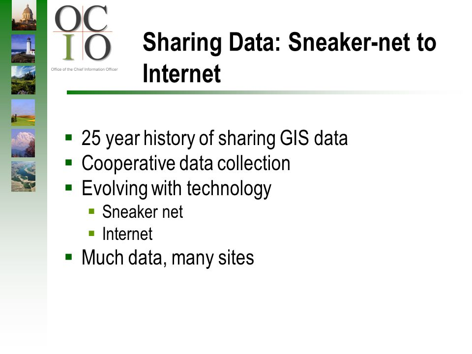 Sharing Data: Sneaker-net to Internet 25 year history of sharing GIS data Cooperative data collection Evolving with technology Sneaker net Internet Mu