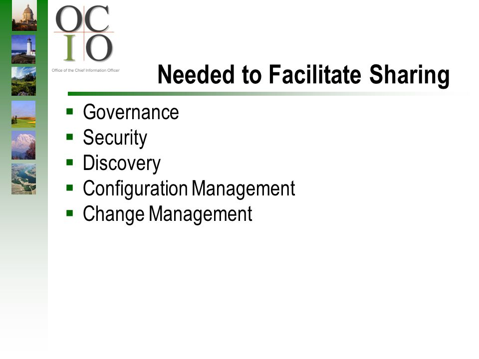 Needed to Facilitate Sharing Governance Security Discovery Configuration Management Change Management