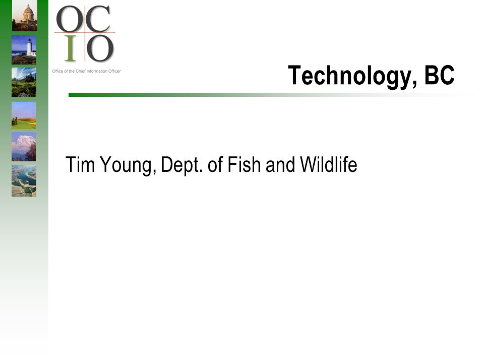 Technology, BC Tim Young, Dept. of Fish and Wildlife