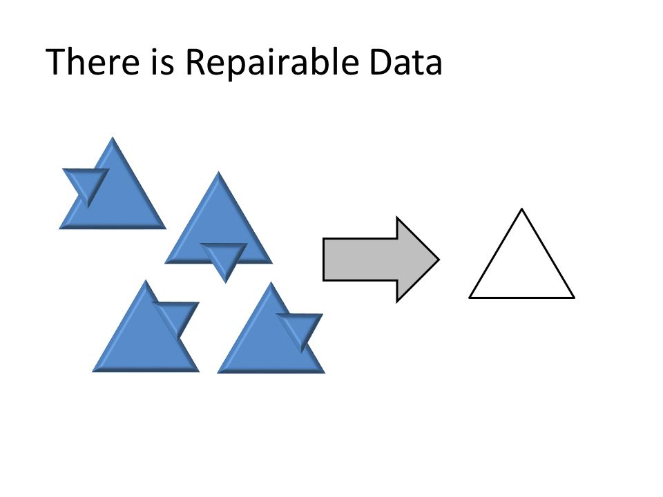 There is Repairable Data