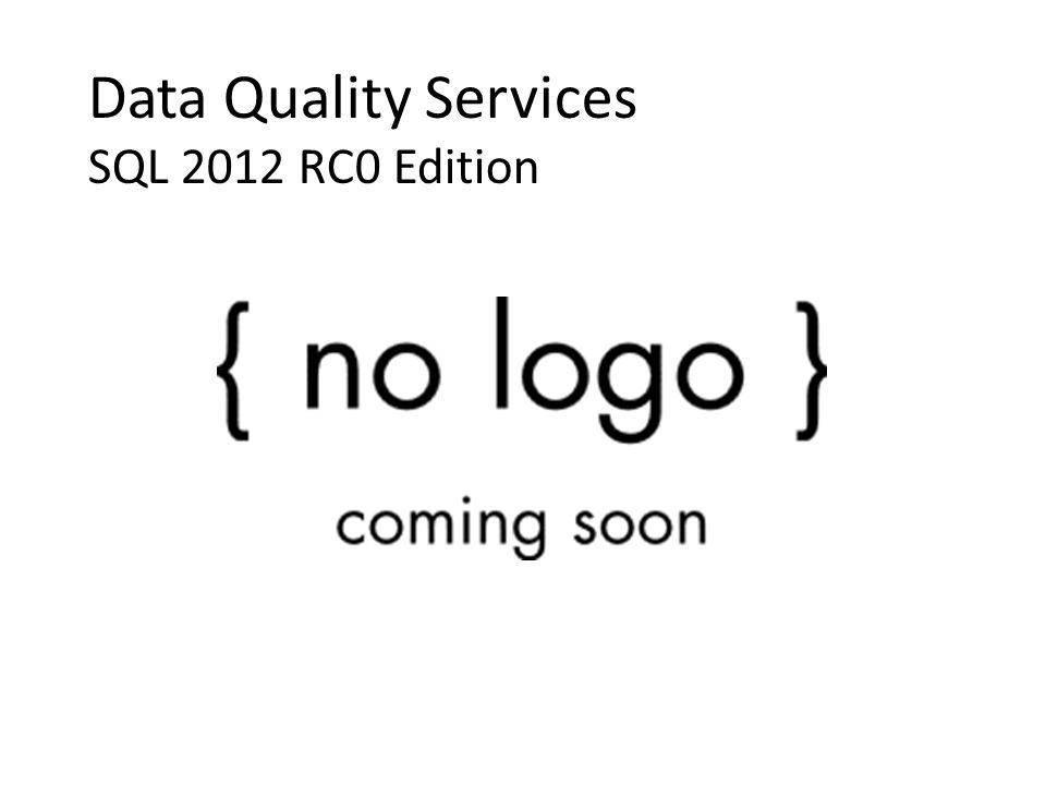 Data Quality Services SQL 2012 RC0 Edition