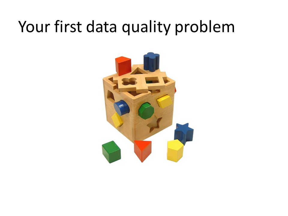 Your first data quality problem