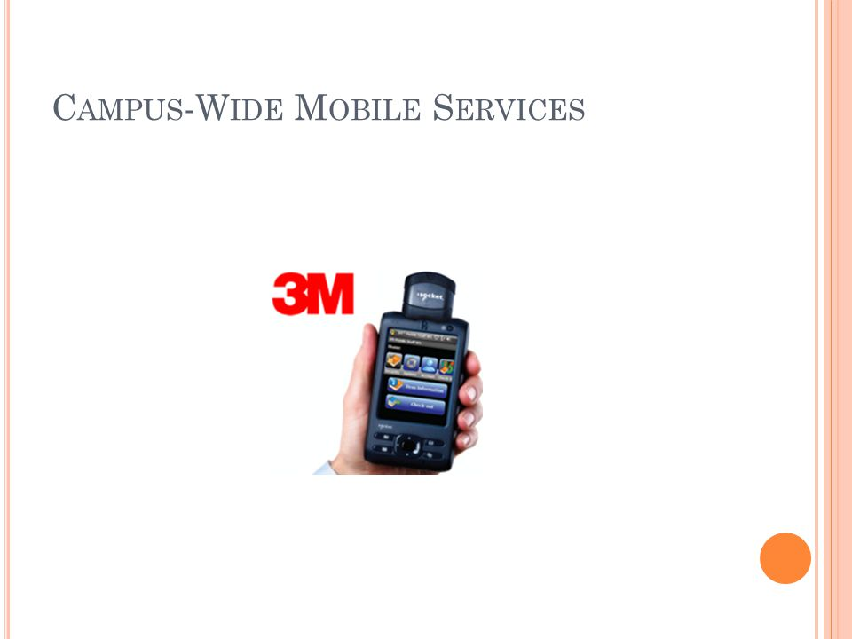 C AMPUS -W IDE M OBILE S ERVICES