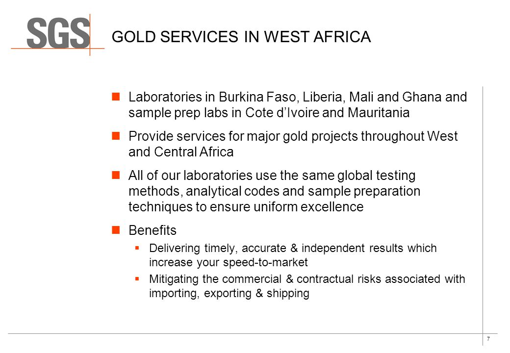 8 GOLD SERVICES IN WEST AFRICA Our labs in Burkina Faso, Ghana and Mali offer analytical services and trade support including: Sample preparation Fire assay Aqua Regia Acid Digest Accelerated CN leach BLEG AAS