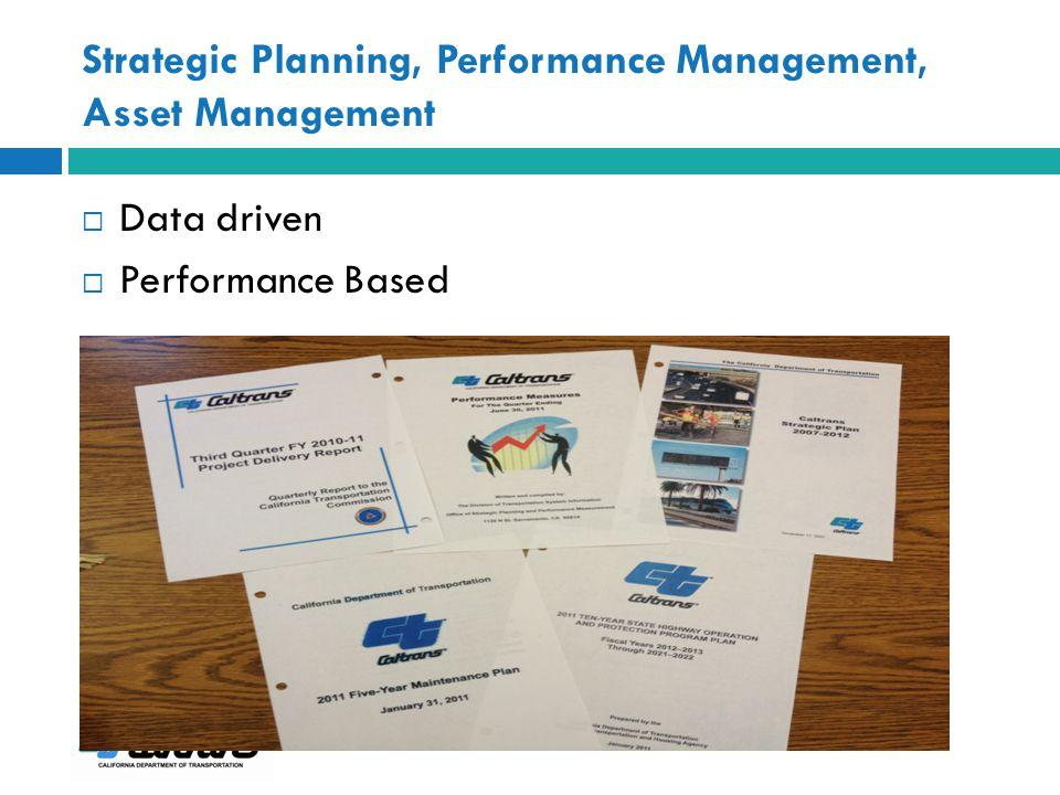 Strategic Planning, Performance Management, Asset Management Data driven Performance Based