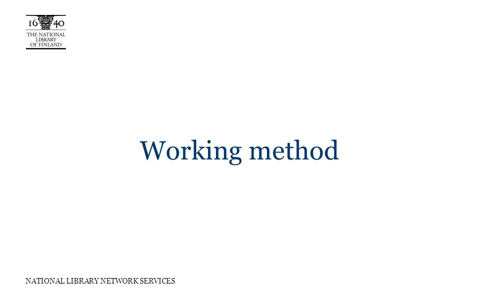 NATIONAL LIBRARY NETWORK SERVICES Working method