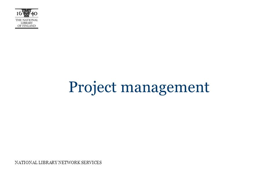 NATIONAL LIBRARY NETWORK SERVICES Project management