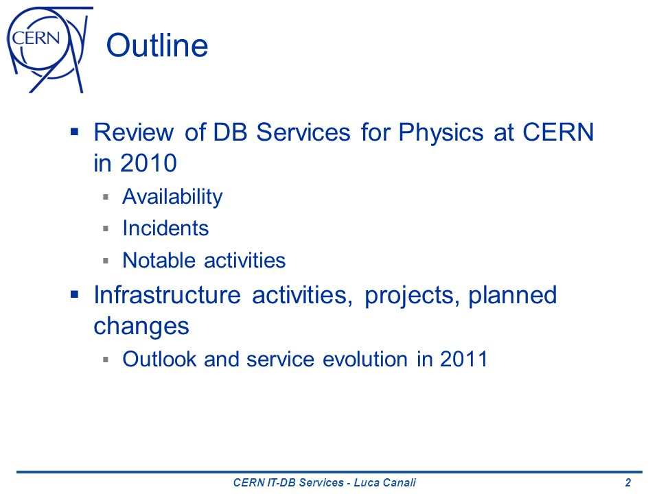 CERN IT-DB Services - Luca Canali Notable incidents in 2010 1/2 Non-rollingness of April Patch Security and recommended patch bundle for April 2010 (aka PSU 10.2.0.4.4) Contains patches marked as rolling Passed tests and integration Two issues show up when applied in production Non rolling on clusters of 3 or more nodes with load On DBs with cool workload Symptoms: after ora-7445 and spikes of load appear Ora-7445 Reproduced on test and patch available from Oracle Thanks to persistency team for help Non-rollingness Reproduced at CERN Related to ASM 13