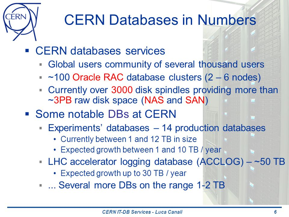 CERN IT-DB Services - Luca Canali Service Evolution Replaced ~40% of HW New machines are dual quadcores (Nehalem-EP) Old generation was based on single-core Pentiums New storage arrays use 2TB SATA disks Replaced disks of 250GB New HW used for standby and integration DBs New HW (RAC8+RAC9): 44 servers and 71 storage arrays (12 bay) Old HW (RAC3+RAC4): 60 servers and 60 storage arrays (8 bay) 17