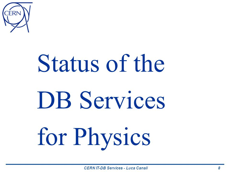 CERN IT-DB Services - Luca Canali Major Scheduled Changes Upgrade to 11gR2 Upgrade of Oracle to 11gR2 in Q1 2012 (11.2.0.3?) Replacement of 2/3 of production HW New servers and storage Combined change Swing upgrade: upgrade of standby built on new HW Production DBs and constraints from experiments Maintenance window limited to extended technical stop for many DBs, i.e.