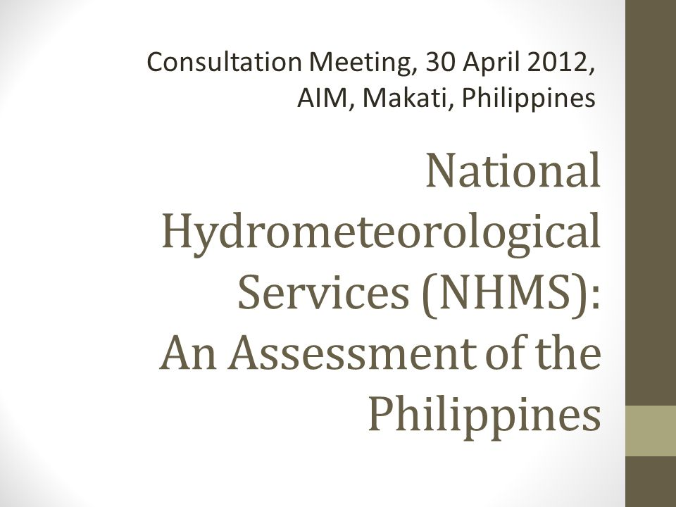 PAGASA as NHMS Operates & maintains 98% of all hydromet observation networks - aviation met service offices in major airports -Weather, climate and hydrology within PAGASA headquarters Official forecasts, warnings, advisories, outlooks, press releases on severe weather & extreme events (tropical cyclone, flood, drought, El Nino/La Nina
