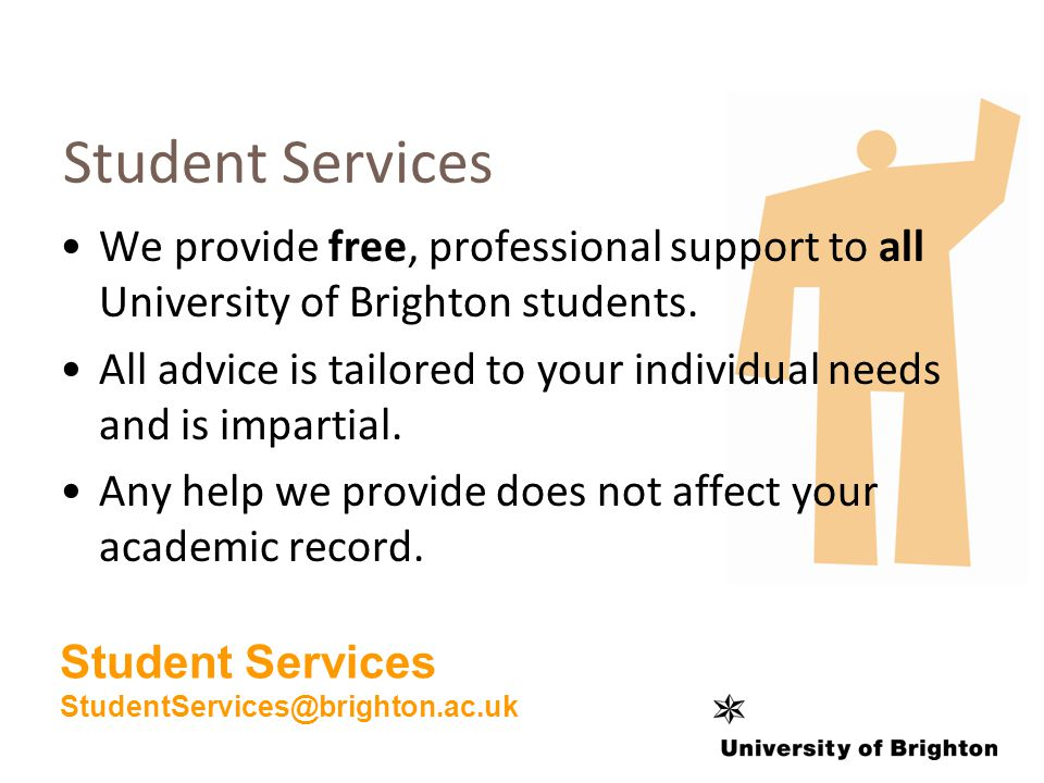 Student Services We provide free, professional support to all University of Brighton students.