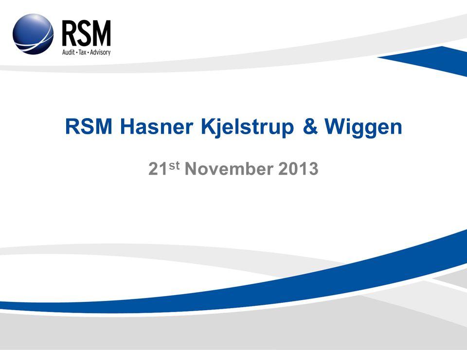 RSM Hasner Kjelstrup & Wiggen 21 st November 2013