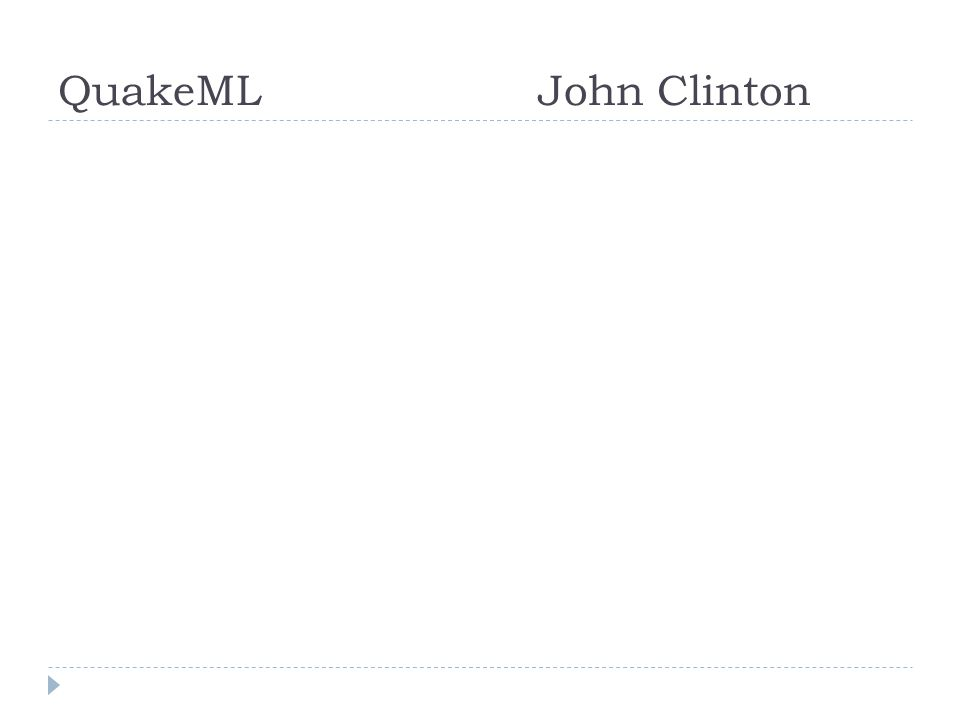 QuakeMLJohn Clinton