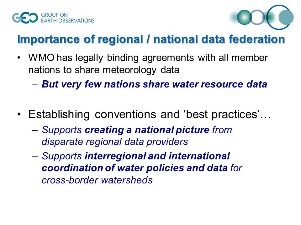 Project Output: enabling Thematic Maps of water information anyone can find & use Water data & model output providers follow consistent practices in applying the OGC O&M model and WaterML 2 standard This model description becomes part of the WMO Glossary of Terms GEOSS provides rules for publishing these maps –Easy registration and quick, consistent discovery How well know were done: We can register and perform distributed search through GEOSS for time series of stream flow, and get maps and data for the results We can search from Esri ArcGIS Online and find resources registered in GEOSS; and we can search from GEOSS and find resources registered in ArcGIS Online.