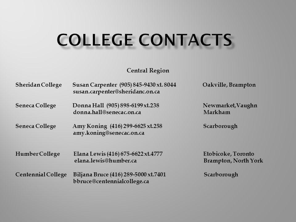 Central Region Sheridan College Susan Carpenter (905) 845-9430 xt.