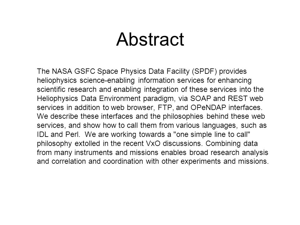 Abstract The NASA GSFC Space Physics Data Facility (SPDF) provides heliophysics science-enabling information services for enhancing scientific researc