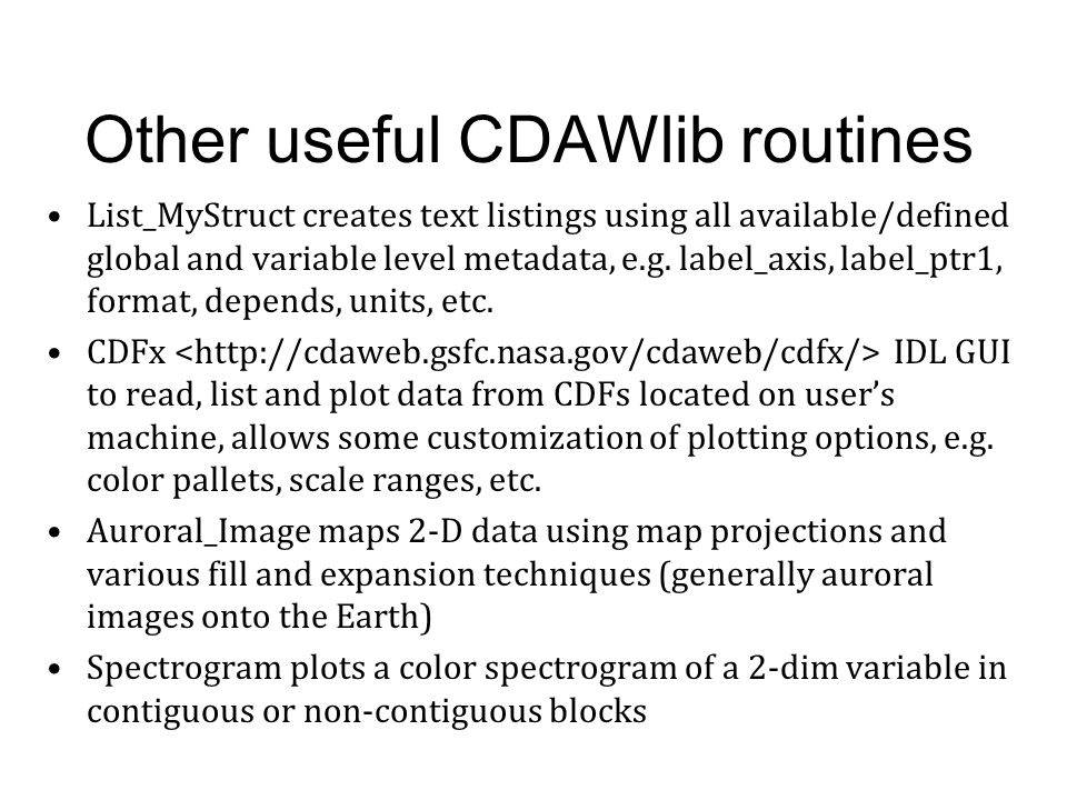Other useful CDAWlib routines List_MyStruct creates text listings using all available/defined global and variable level metadata, e.g. label_axis, lab