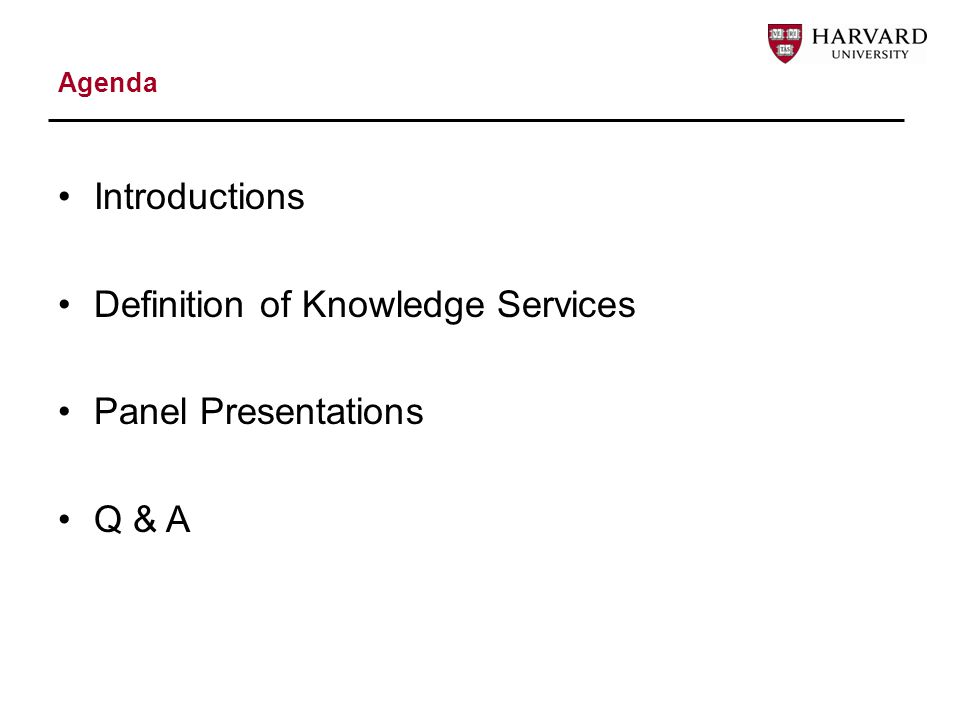 Agenda Introductions Definition of Knowledge Services Panel Presentations Q & A