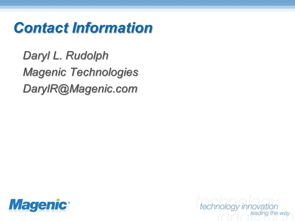 Contact Information Daryl L. Rudolph Magenic Technologies