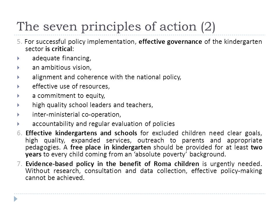 5. For successful policy implementation, effective governance of the kindergarten sector is critical: adequate financing, an ambitious vision, alignme