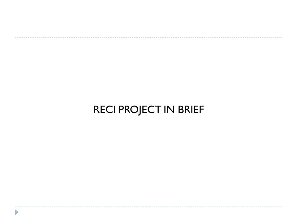 RECI PROJECT IN BRIEF