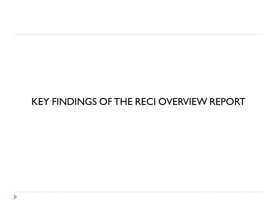 KEY FINDINGS OF THE RECI OVERVIEW REPORT