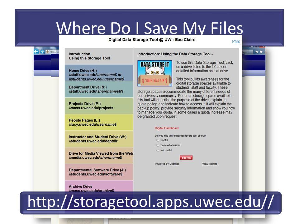 Where Do I Save My Files http://storagetool.apps.uwec.eduhttp://storagetool.apps.uwec.edu//