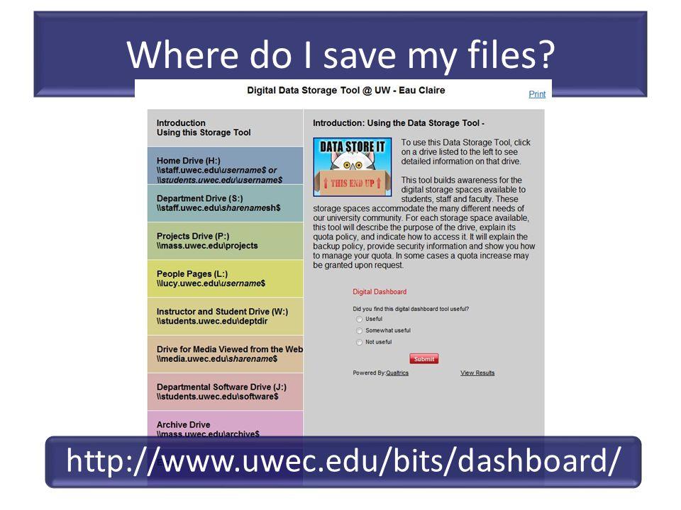 Where do I save my files http://www.uwec.edu/bits/dashboard/