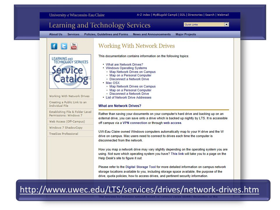 Where do I save my files? http://www.uwec.edu/LTS/services/drives/network-drives.htm