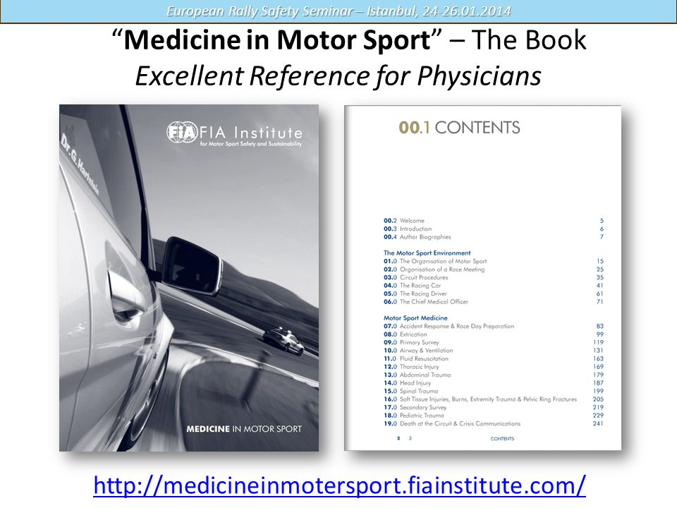 Medicine in Motor Sport – The Book Excellent Reference for Physicians http://medicineinmotersport.fiainstitute.com/