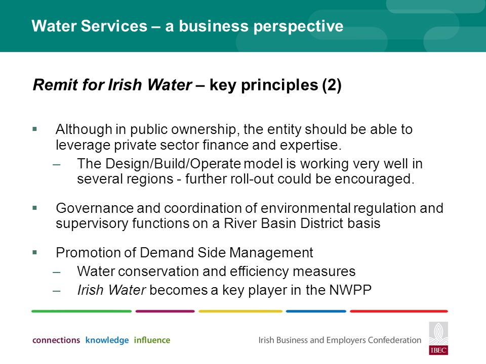 Water Services – a business perspective Although in public ownership, the entity should be able to leverage private sector finance and expertise.
