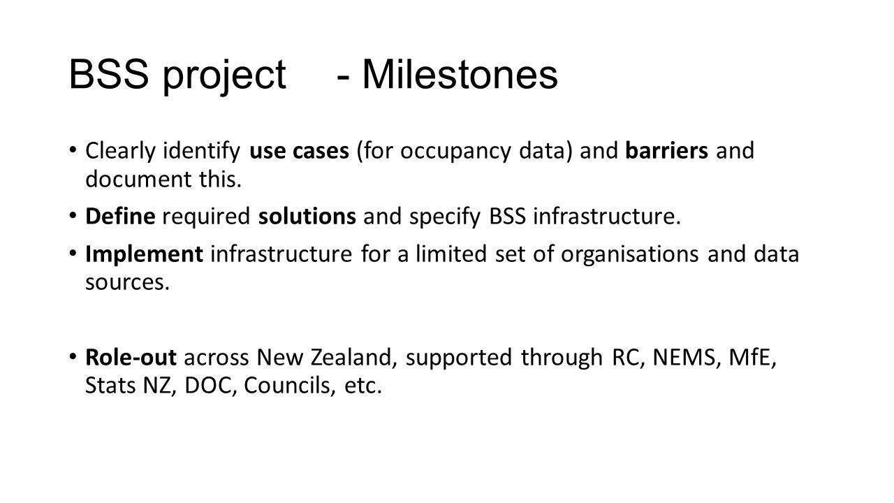 BSS project- Milestones Clearly identify use cases (for occupancy data) and barriers and document this. Define required solutions and specify BSS infr