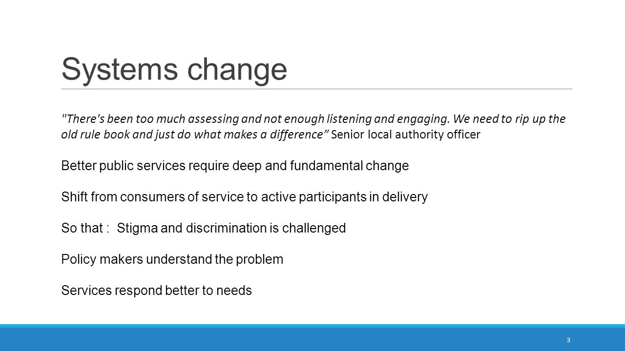 Systems change There s been too much assessing and not enough listening and engaging.