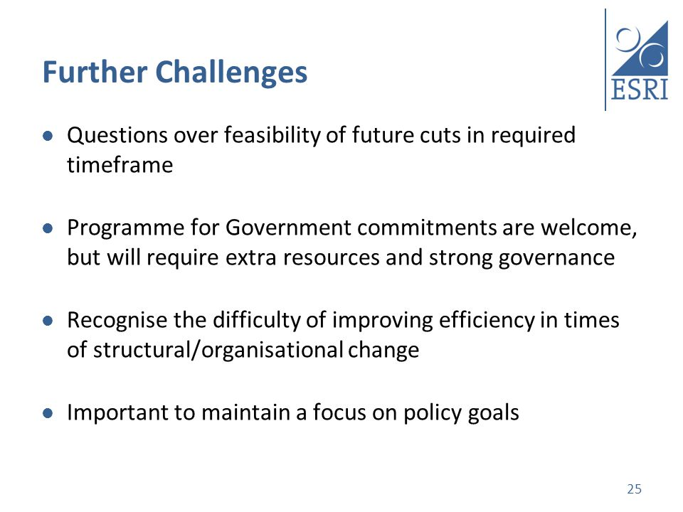 Further Challenges Questions over feasibility of future cuts in required timeframe Programme for Government commitments are welcome, but will require extra resources and strong governance Recognise the difficulty of improving efficiency in times of structural/organisational change Important to maintain a focus on policy goals 25